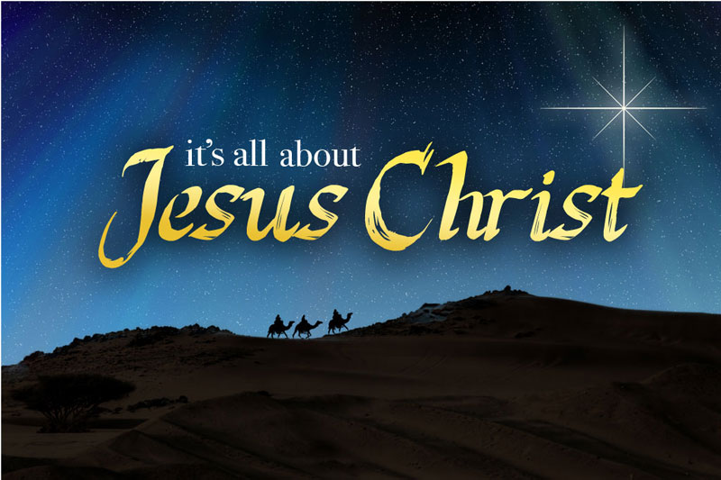 Christmas – It's all about Jesus Christ!